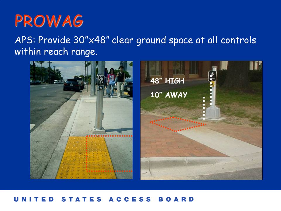 PROWAG Accessible Pedestrian Signal (APS): When new pedestrian signals are installed, include APS.