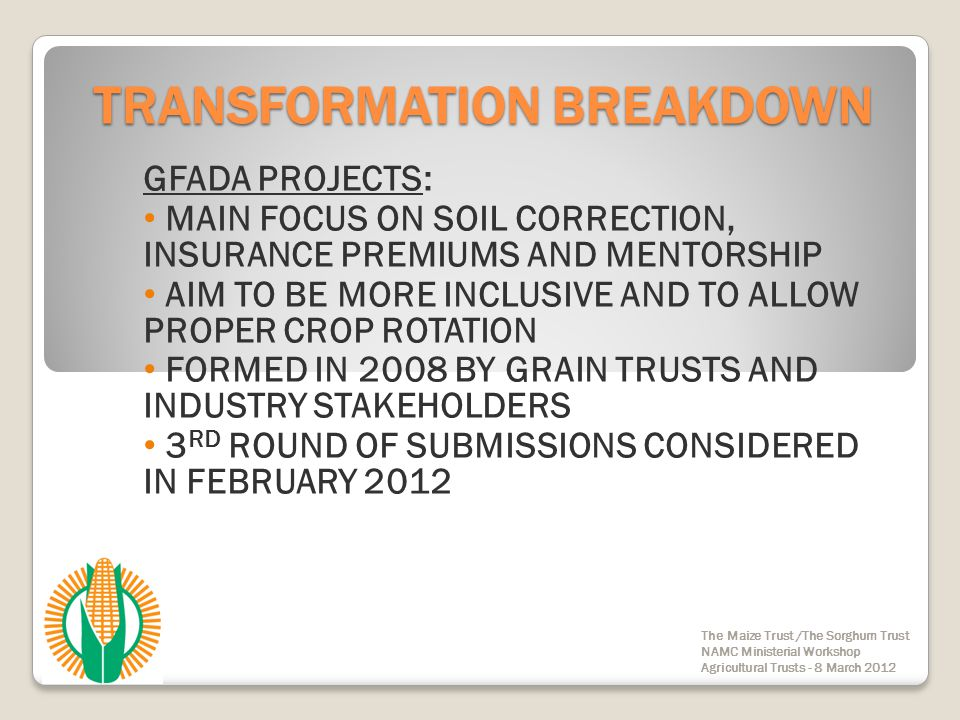 TRANSFORMATION BREAKDOWN GFADA PROJECTS: MAIN FOCUS ON SOIL CORRECTION, INSURANCE PREMIUMS AND MENTORSHIP AIM TO BE MORE INCLUSIVE AND TO ALLOW PROPER
