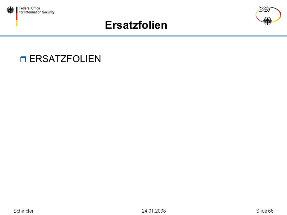 Schindler24.01.2008Slide 66 Ersatzfolien  ERSATZFOLIEN