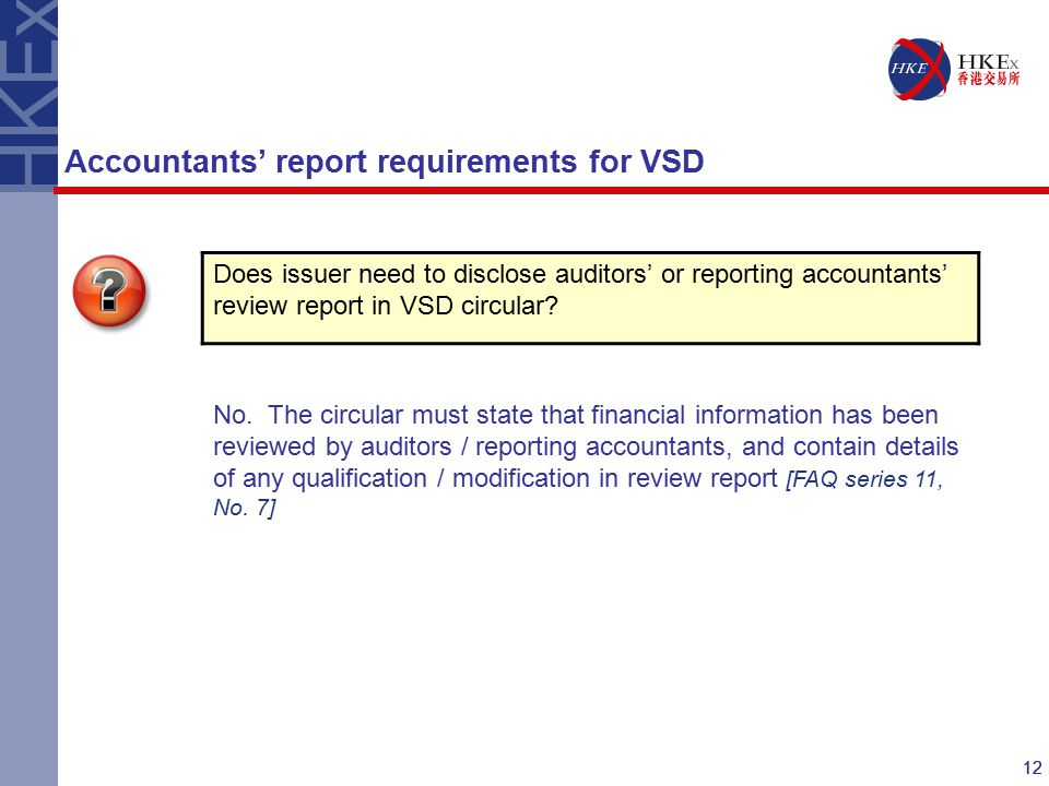12 Does issuer need to disclose auditors' or reporting accountants' review report in VSD circular.