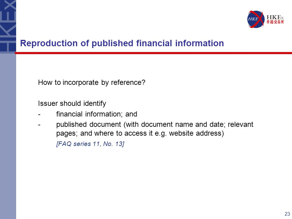 23 How to incorporate by reference? Issuer should identify -financial information; and -published document (with document name and date; relevant page