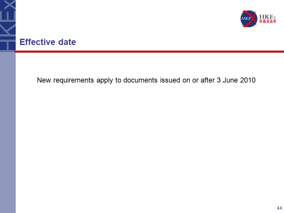 44 New requirements apply to documents issued on or after 3 June 2010 Effective date