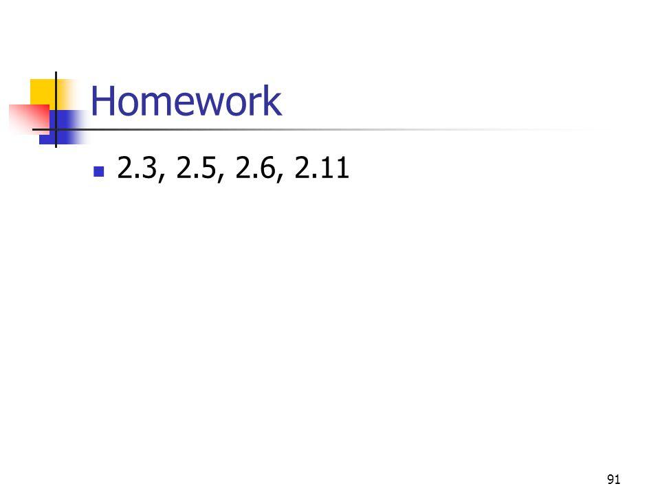 91 Homework 2.3, 2.5, 2.6, 2.11