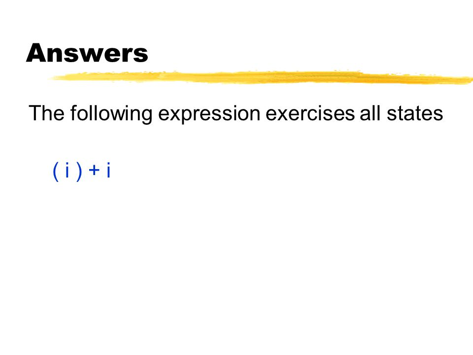 Answers The following expression exercises all states ( i ) + i