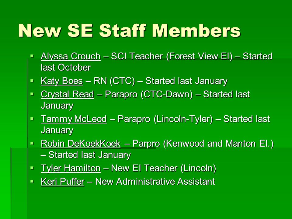 SE Staff Assignments Forest View Elementary  Kerry Cox (MoCI), Laura Chipman & Nicole Mosher  Alyssa Crouch (SCI), Tami Barnes & Ella MacLean Lincoln Elementary  Colleen Reamer (EI), Tara Horton & Val O'Neill  Tyler Hamilton (EI), Laurie Decker & Tammy McLeod
