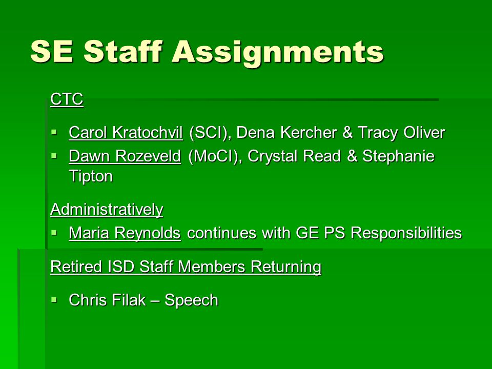 Contracted Staff Members  Christina Abramowski – T/C HI  Maria Johnson – PT – Agility Health  Shelly Rozema – COTA – Agility Health  Peter Schaafsma – Assistive Technology  Still looking for TC VI and O & M Services  Waiting on an new OT's licensing for Part-Time Services  May contract for some Behavior Consultation