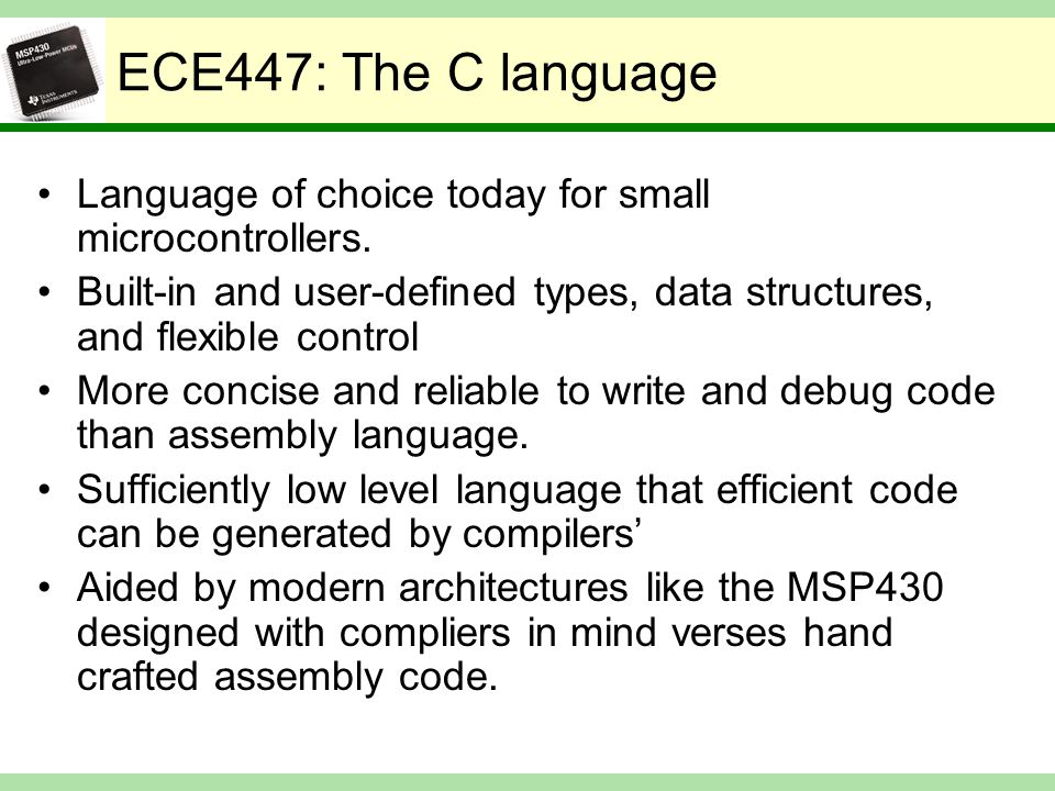 ECE447: MSP430 Assembly language Specific to the platform (i.e.: The MSP430).