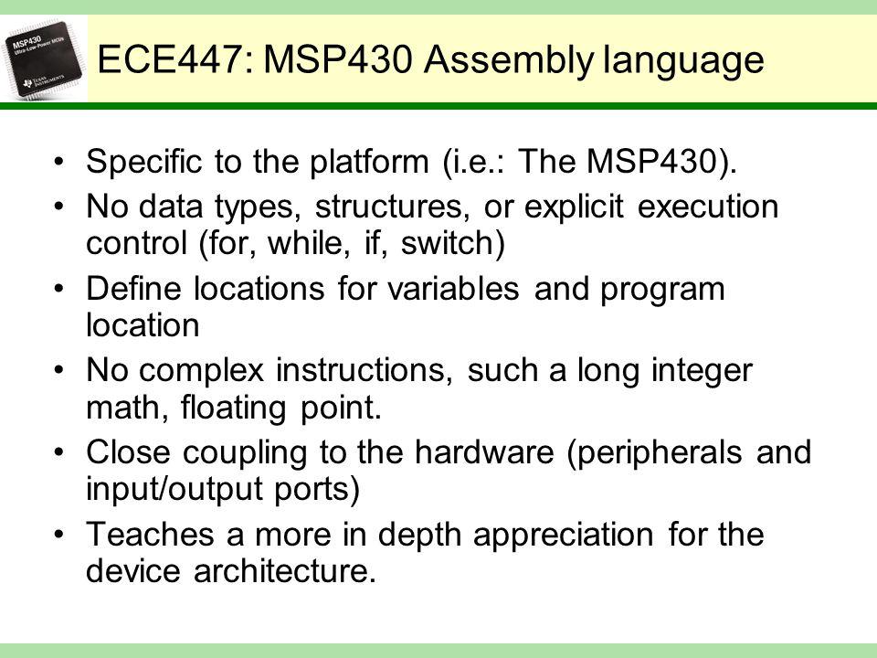 ECE 447: Testing a bit C language #define BIT7 0x80 unsigned char result; if (result & BIT7) …..