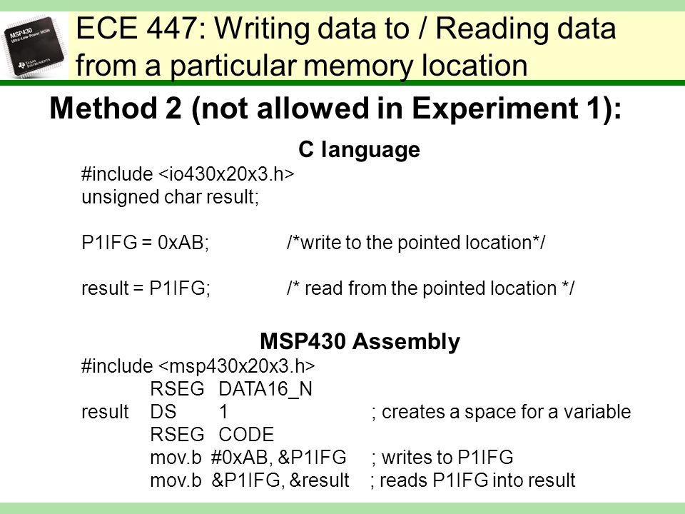 ECE 447: Setting and Clearing a bit Setting a bit C language: #define BIT7 0x80 unsigned char result; result |= BIT3; MSP430 Assembly: BIT7EQU0x80 RSEGDATA16_N resultDS1 RSEGCODE bis.b #BIT7, &result Clearing a bit C language: #define BIT7 0x80 unsigned char result; result &= ~BIT7; MSP430 Assembly: BIT7EQU0x80 RSEGDATA16_N resultDS1 RSEGCODE bic.b #BIT7, &result