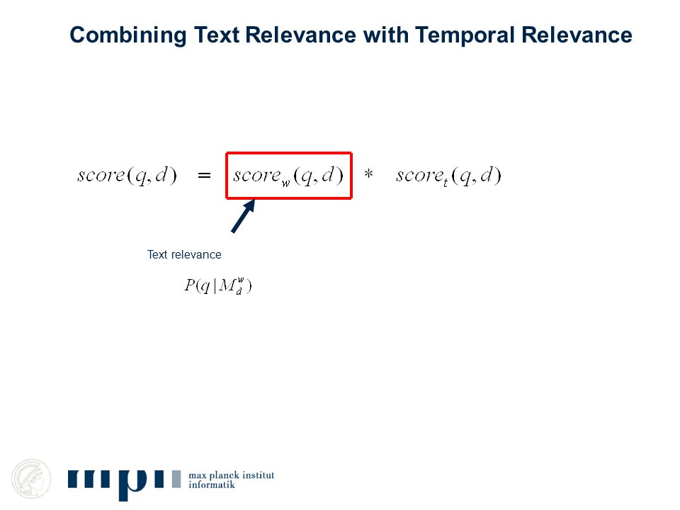 Text relevance Combining Text Relevance with Temporal Relevance