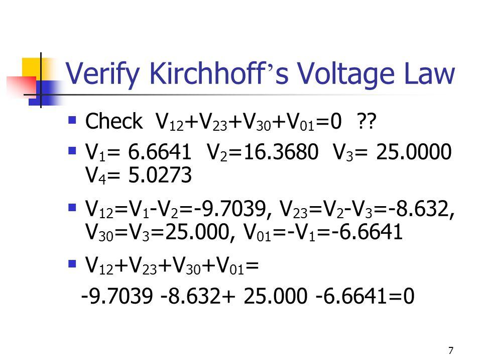 7 Verify Kirchhoff ' s Voltage Law Check V 12 +V 23 +V 30 +V 01 =0 .