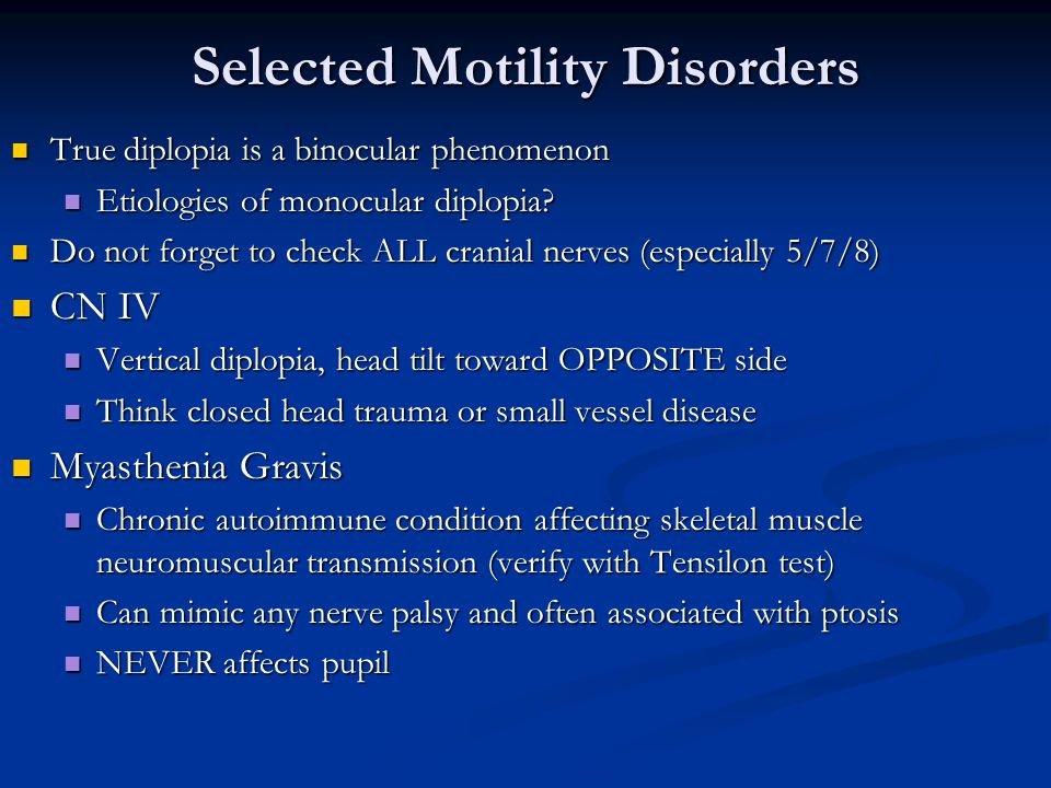 Selected Motility Disorders True diplopia is a binocular phenomenon True diplopia is a binocular phenomenon Etiologies of monocular diplopia? Etiologi
