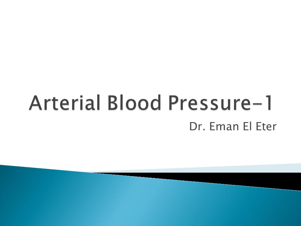  By the end of this lecture the students are expected to:  Understand the concept of mean blood pressure, systolic, diastolic, and pulse pressure.
