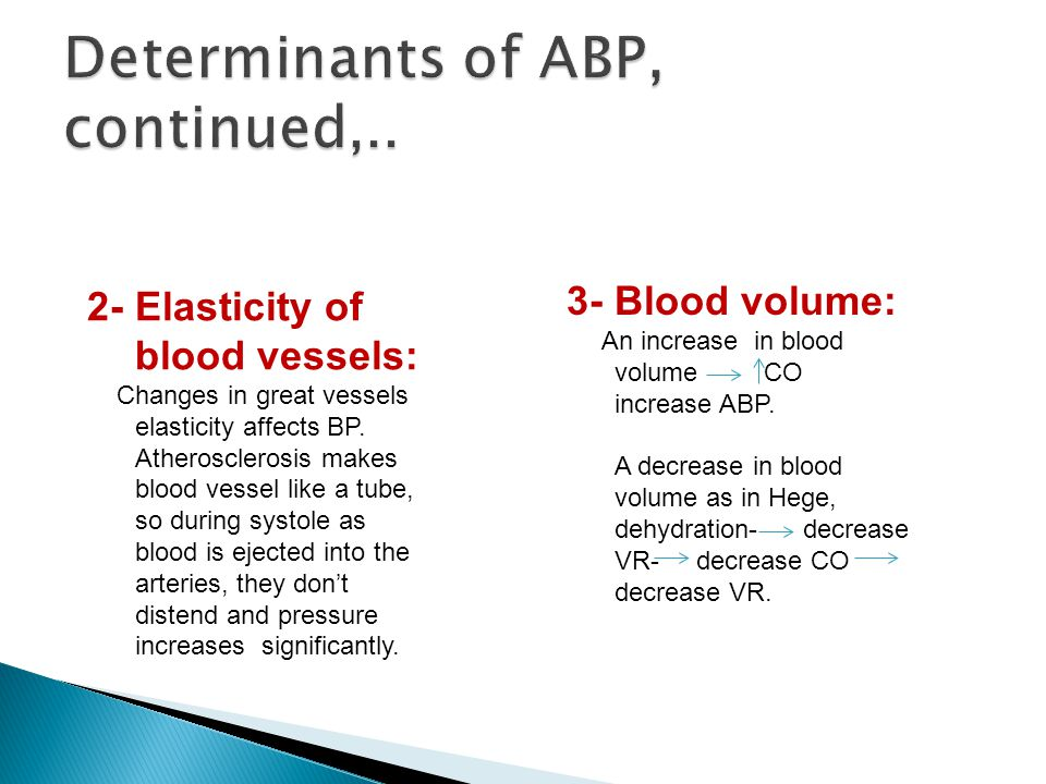 2- Elasticity of blood vessels: Changes in great vessels elasticity affects BP. Atherosclerosis makes blood vessel like a tube, so during systole as b