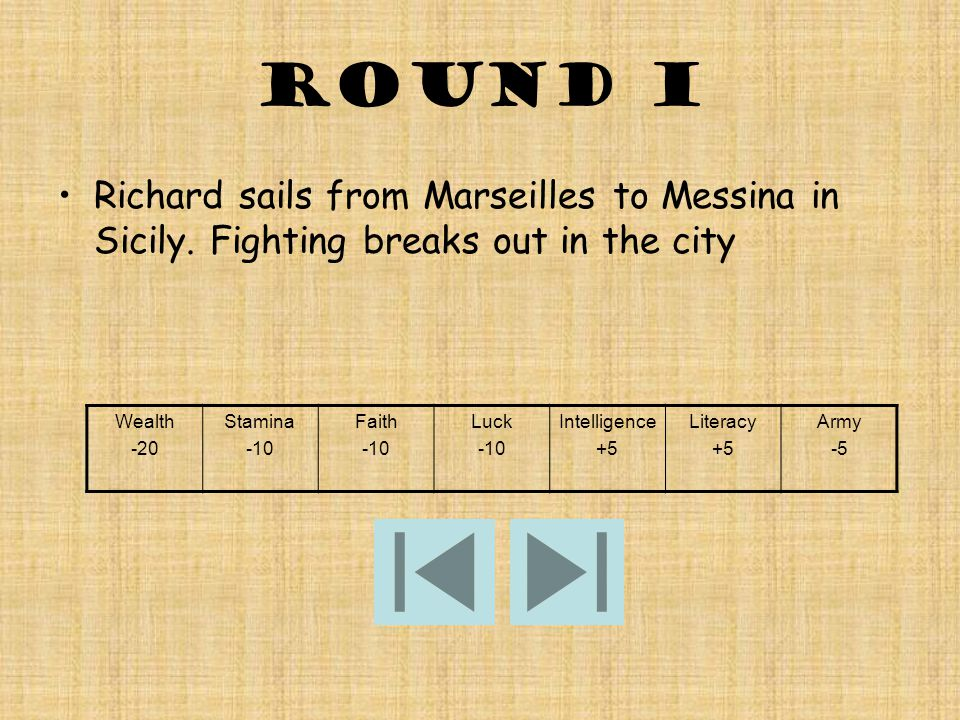ROUND I Richard sails from Marseilles to Messina in Sicily.