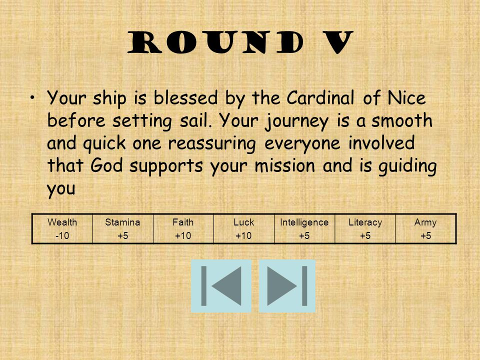 Round V Your ship is blessed by the Cardinal of Nice before setting sail.