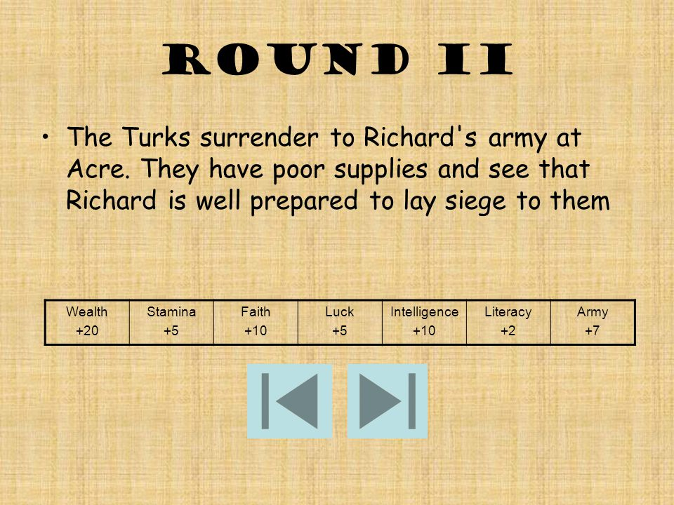 Round II The Turks surrender to Richard s army at Acre.