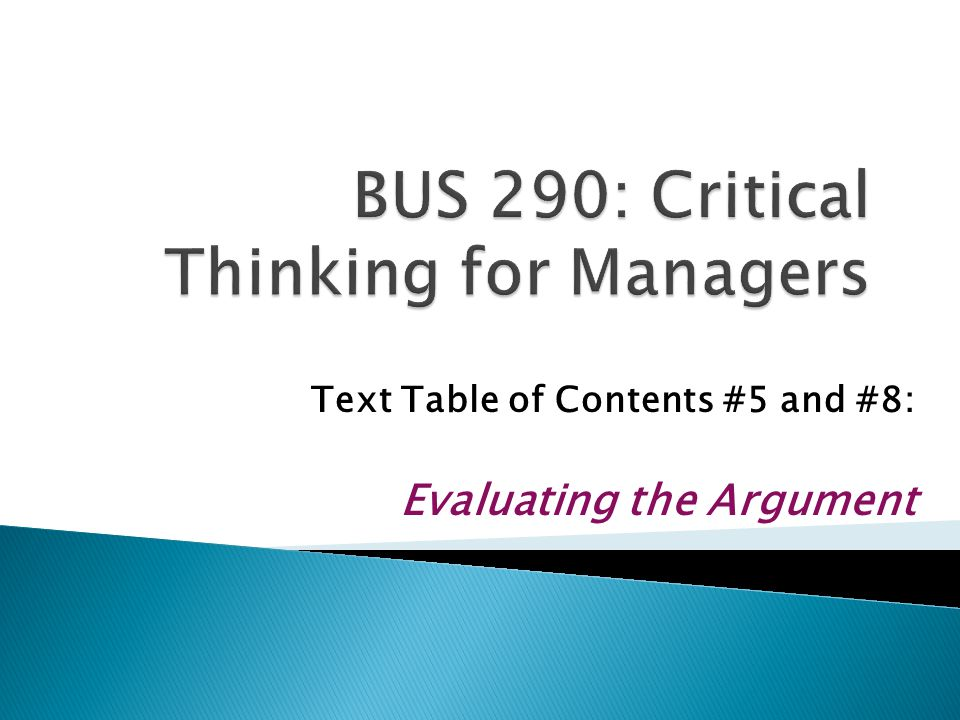 Text Table of Contents #5 and #8: Evaluating the Argument