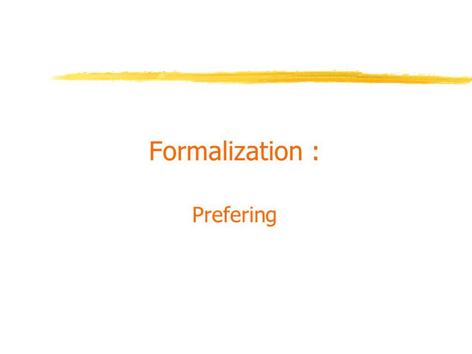 Formalization : Prefering