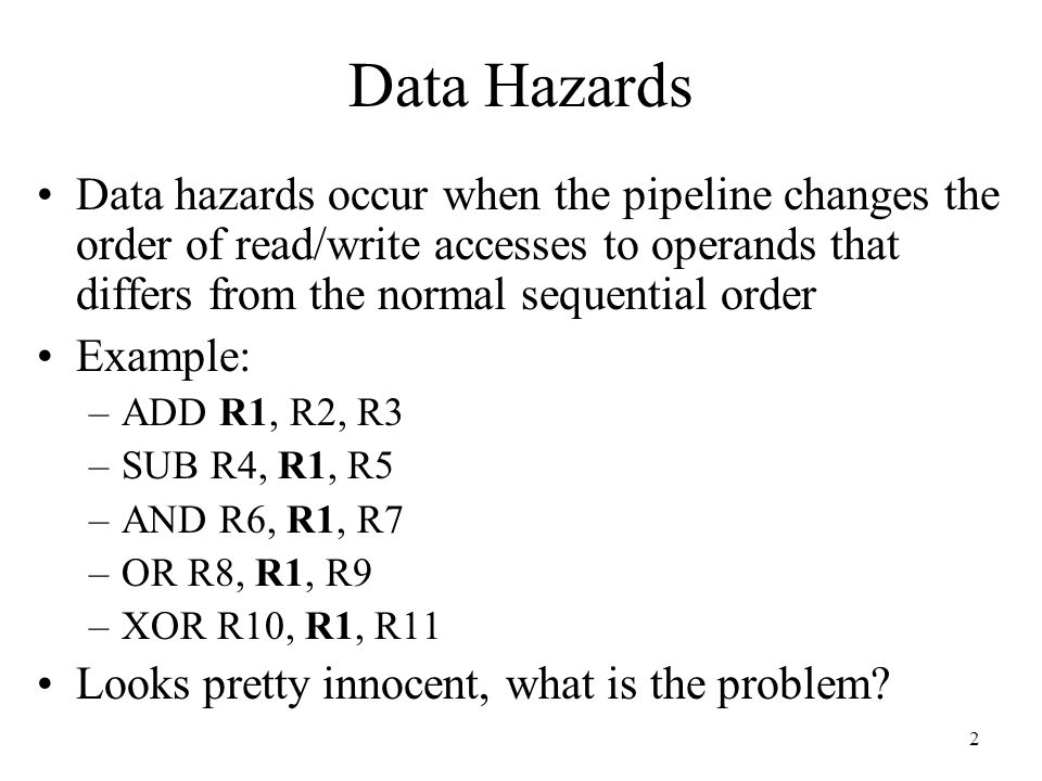 3 Data Hazard Example Results of first ADD not available when the SUB needs it.