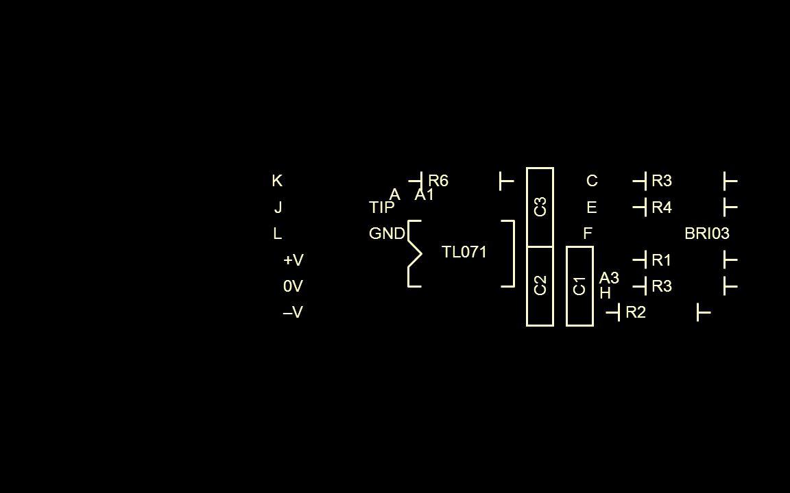 C3 TIP GND R4 R3 R1 R3 R2 K J L +V 0V –V–V A C E F A1 A3 H BRI03 TL071 C2C1 R6