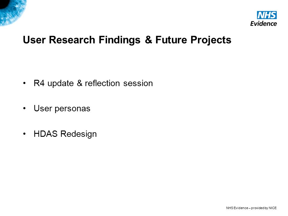 User Research Findings & Future Projects R4 update & reflection session User personas HDAS Redesign