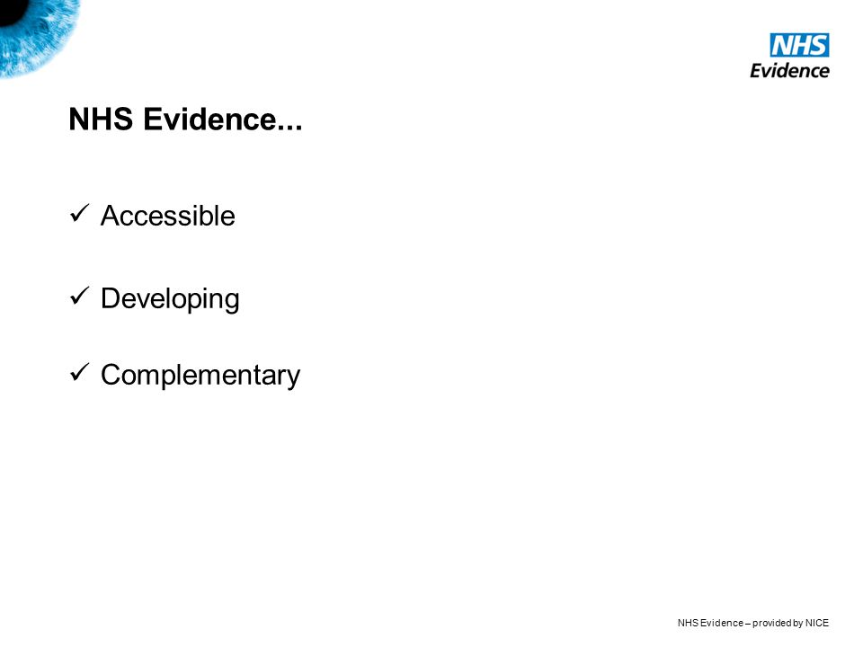 NHS Evidence... Accessible Developing Complementary