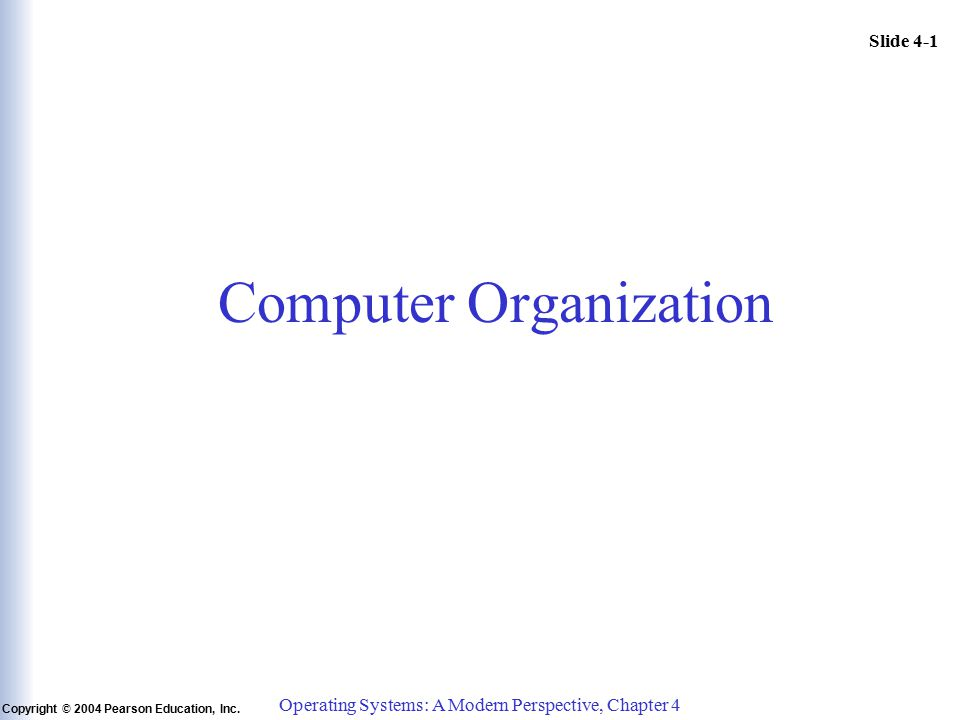 Slide 4-1 Copyright © 2004 Pearson Education, Inc.