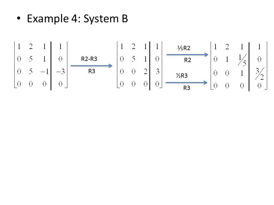 Example 4: System B R2-R3 R3 ⅕ R2 R2 ½R3 R3