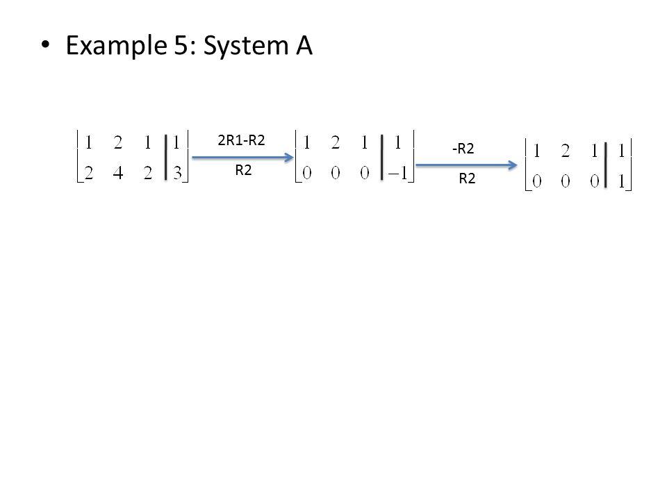 Example 5: System A 2R1-R2 R2 -R2 R2