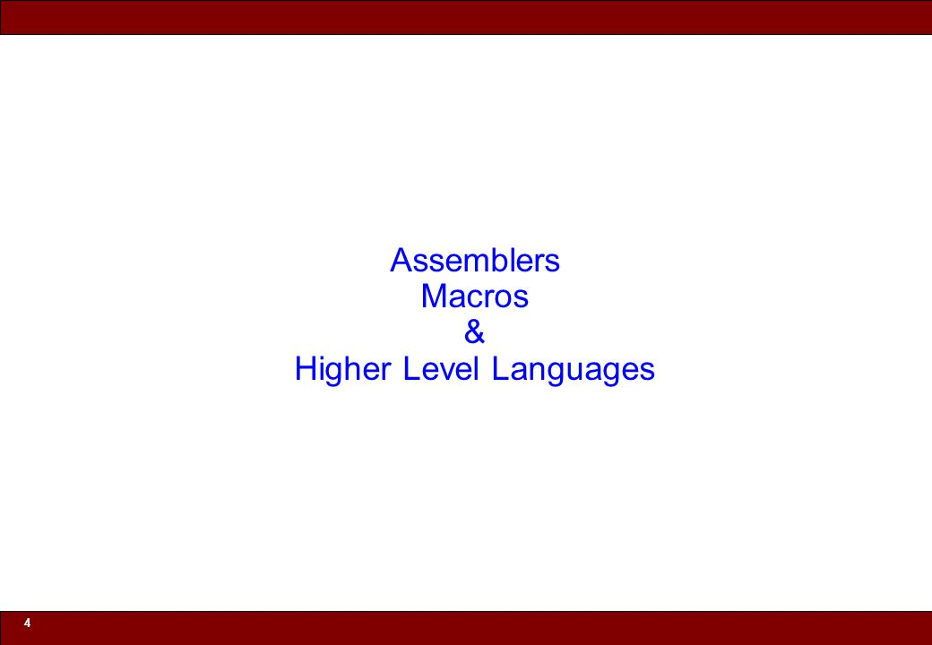 © 2010 Noah Mendelsohn 4 Assemblers Macros & Higher Level Languages