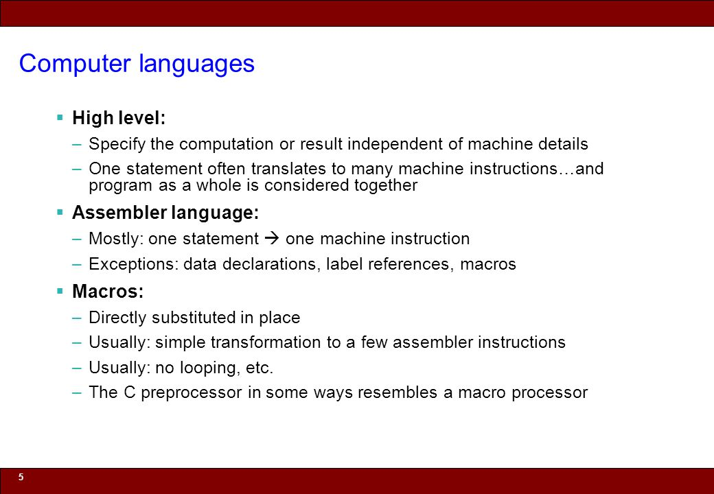 © 2010 Noah Mendelsohn Computer languages  High level: –Specify the computation or result independent of machine details –One statement often transla