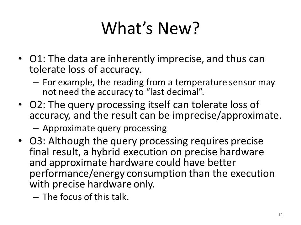 What's New. O1: The data are inherently imprecise, and thus can tolerate loss of accuracy.