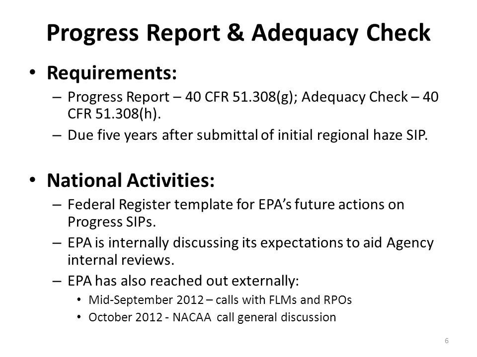 Progress Report & Adequacy Check Requirements: – Progress Report – 40 CFR 51.308(g); Adequacy Check – 40 CFR 51.308(h). – Due five years after submitt