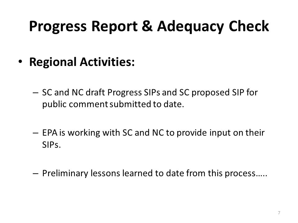 Progress Report & Adequacy Check Regional Activities: – SC and NC draft Progress SIPs and SC proposed SIP for public comment submitted to date.