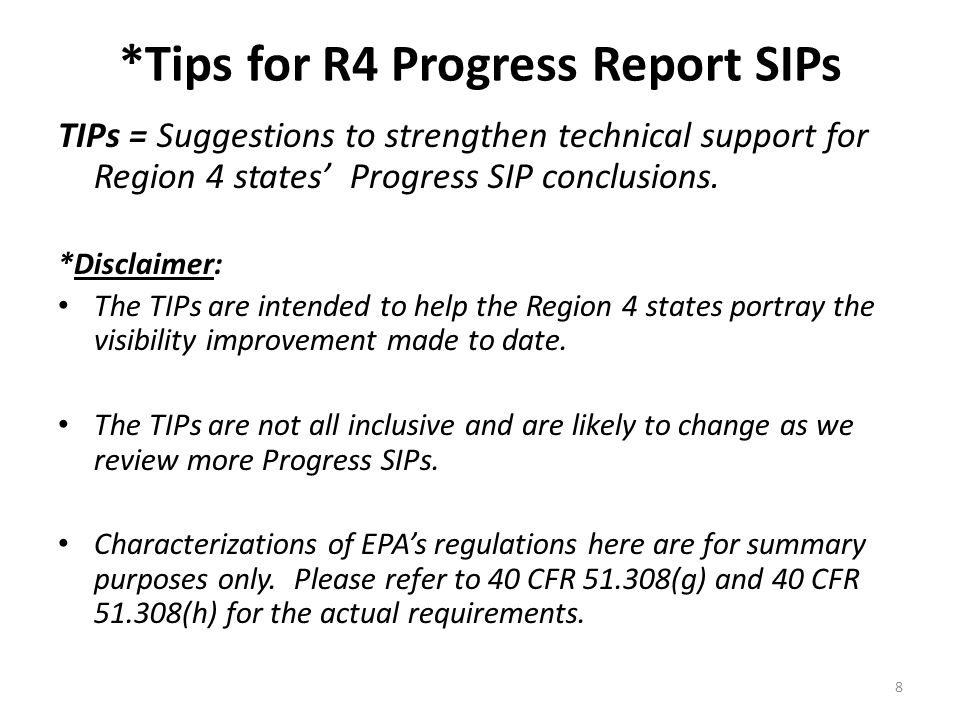*Tips for R4 Progress Report SIPs TIPs = Suggestions to strengthen technical support for Region 4 states' Progress SIP conclusions. *Disclaimer: The T