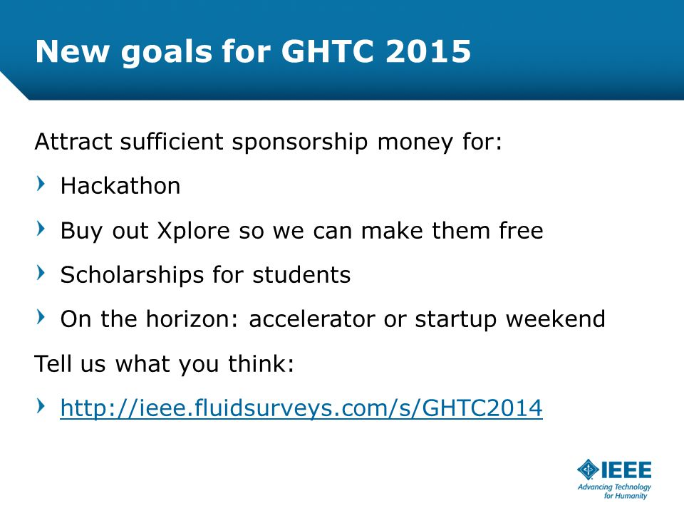 12-CRS-0106 REVISED 8 FEB 2013 New goals for GHTC 2015 Attract sufficient sponsorship money for: Hackathon Buy out Xplore so we can make them free Sch