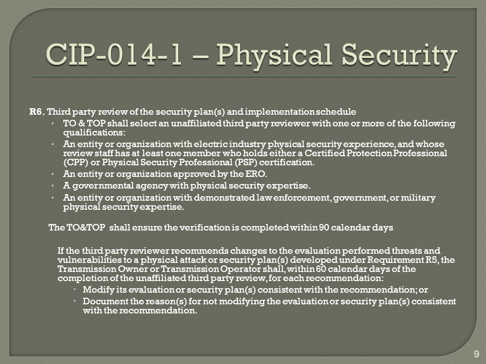 R6. Third party review of the security plan(s) and implementation schedule TO & TOP shall select an unaffiliated third party reviewer with one or more