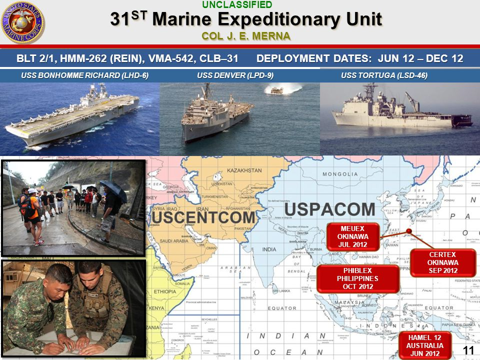 UNCLASSIFIED 11 BLT 2/1, HMM-262 (REIN), VMA-542, CLB–31DEPLOYMENT DATES: JUN 12 – DEC ST Marine Expeditionary Unit COL J.