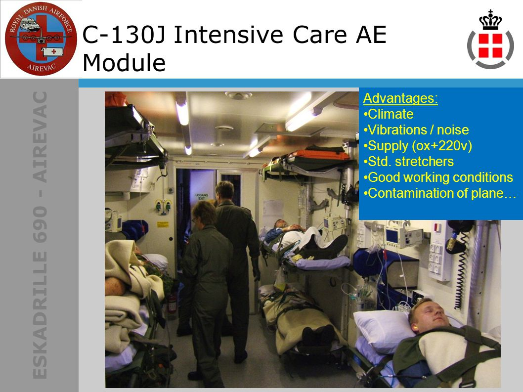 ESKADRILLE 690 - AIREVAC C-130J Intensive Care AE Module Advantages: Climate Vibrations / noise Supply (ox+220v) Std.