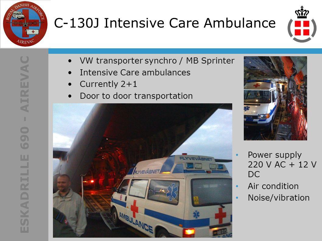 ESKADRILLE 690 - AIREVAC VW transporter synchro / MB Sprinter Intensive Care ambulances Currently 2+1 Door to door transportation Power supply 220 V AC + 12 V DC Air condition Noise/vibration C-130J Intensive Care Ambulance