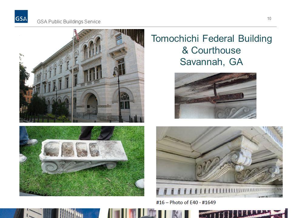 10 GSA Public Buildings Service Tomochichi Federal Building & Courthouse Savannah, GA