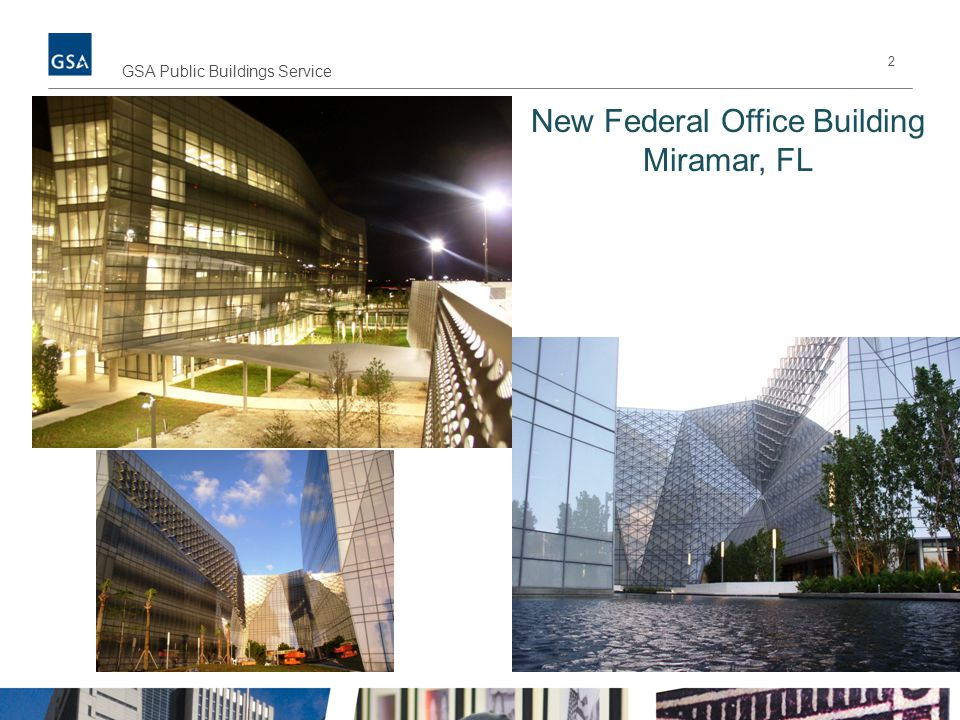2 GSA Public Buildings Service New Federal Office Building Miramar, FL