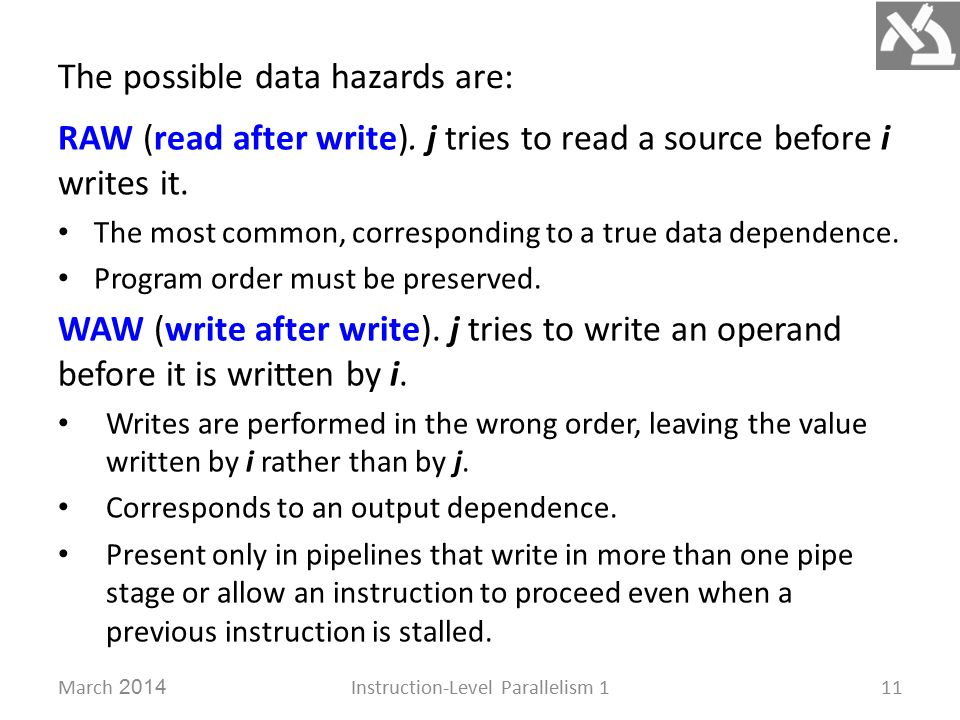 March 2014Instruction-Level Parallelism 111 The possible data hazards are: WAW (write after write).