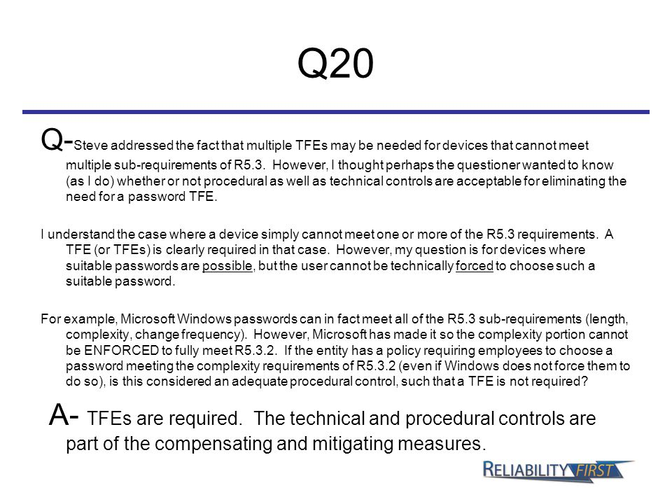 Q20 Q- Steve addressed the fact that multiple TFEs may be needed for devices that cannot meet multiple sub-requirements of R5.3.