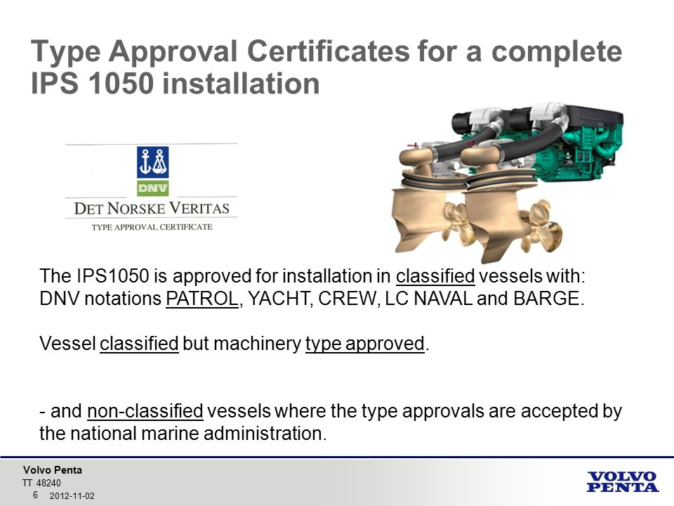 Volvo Penta Type Approval Certificates for a complete IPS 1050 installation TT 48240 7 2012-11-02 ENGINE D13-800 IPS 3 EMS EVC