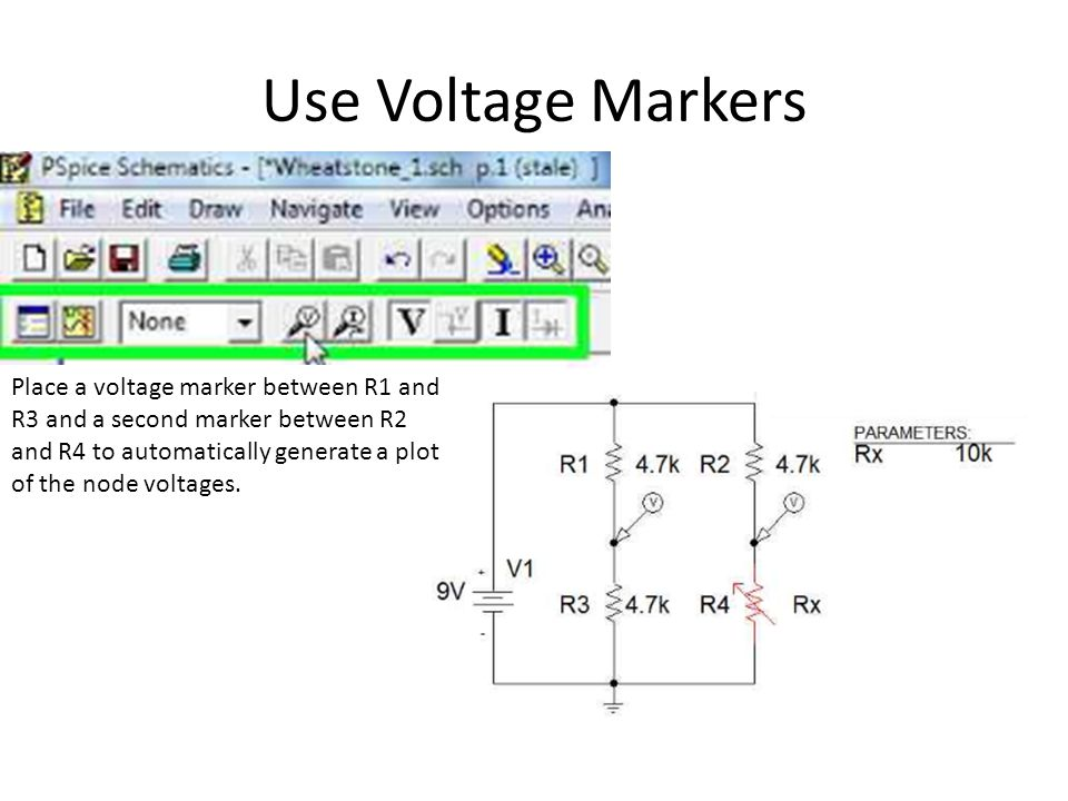 Use Voltage Markers Place a voltage marker between R1 and R3 and a second marker between R2 and R4 to automatically generate a plot of the node voltages.
