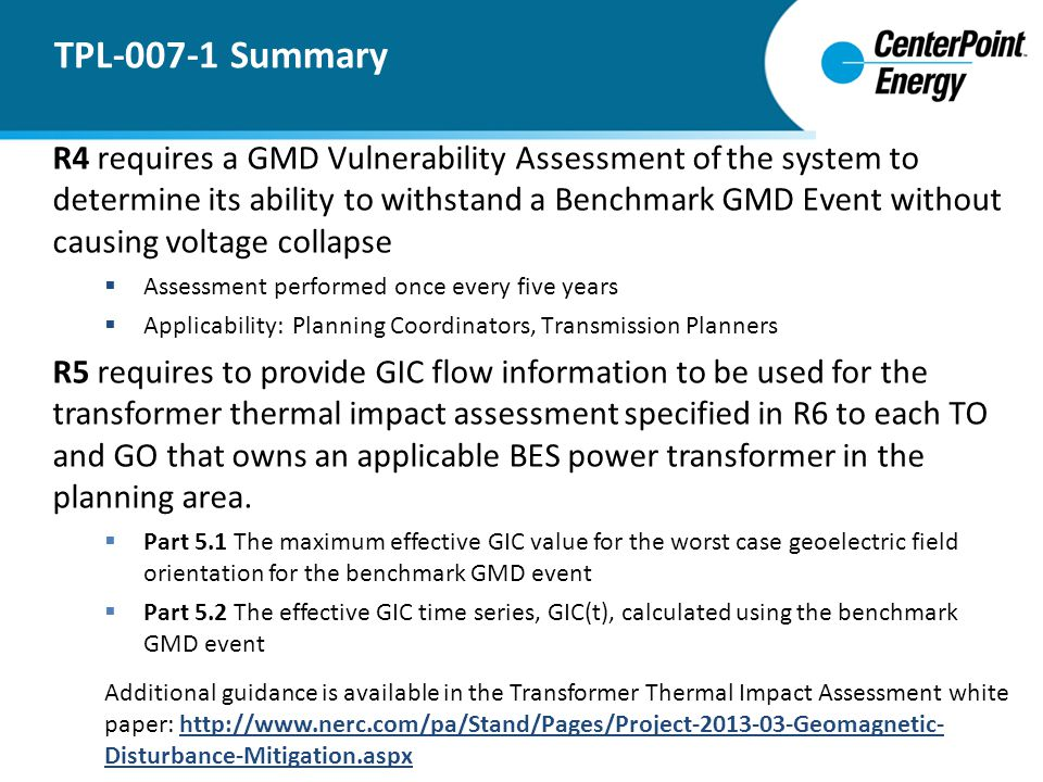 R4 requires a GMD Vulnerability Assessment of the system to determine its ability to withstand a Benchmark GMD Event without causing voltage collapse