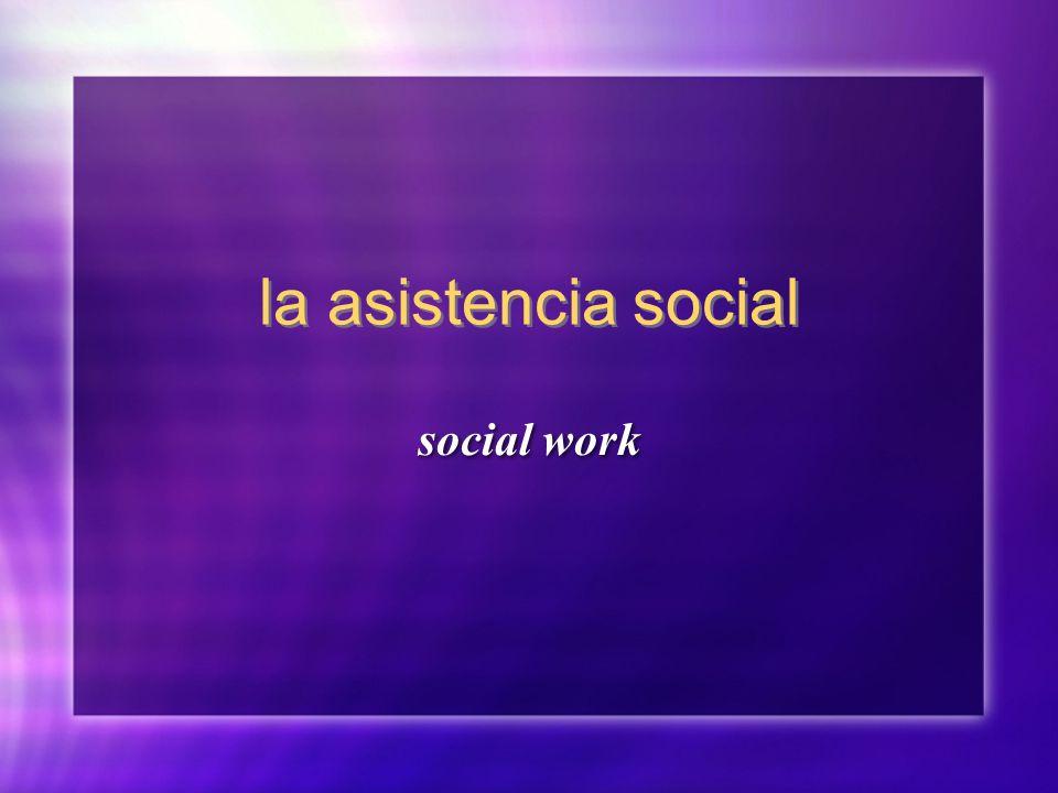 la asistencia social social work