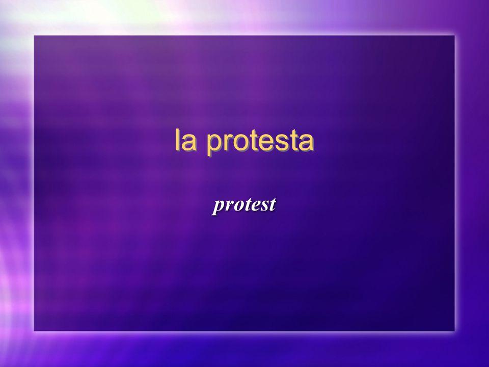 la protesta protest